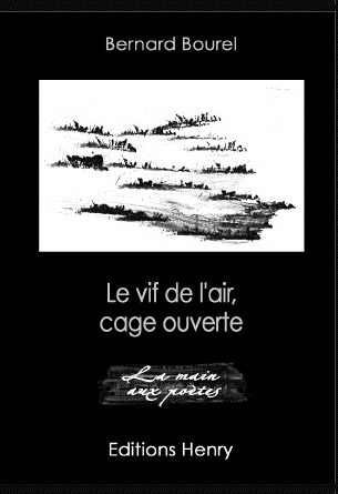 article image Bourel Bernard : Le vif de l'air, cage ouverte