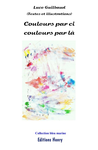 article image Guilbaud Luce : Couleurs par ci couleurs par là