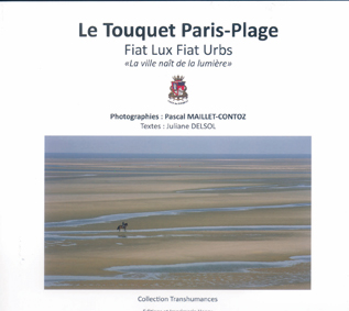 article image Maillet-Contoz Pascal (Photographies) Delsol Juliane (Textes) Le Touquet Paris-Plage