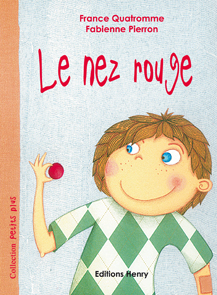 article image Quatromme France (texte) Pierron Fabienne (illustrations) Le Nez Rouge